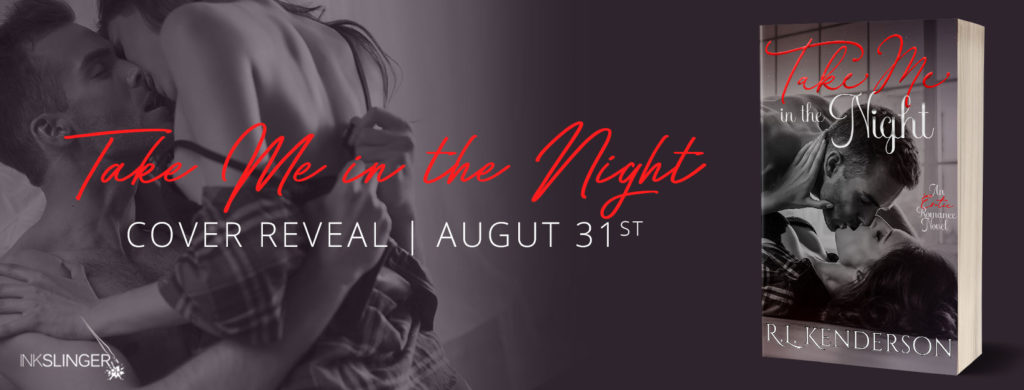 COVER REVEAL Take Me In The Night by R.L. Kenderson
