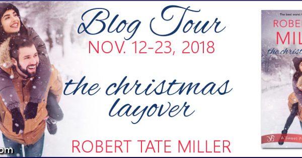 Blog Tour: The Christmas Layover by Robert Tate Miller
